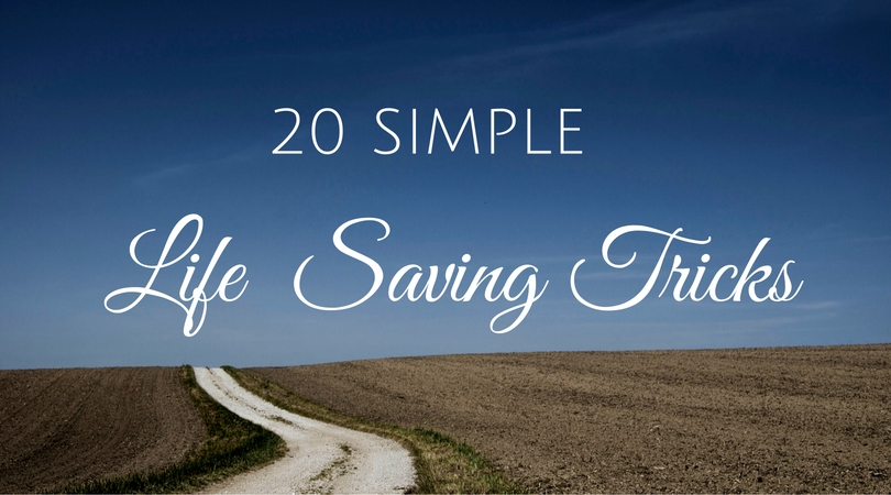 20 simple life saving trick that might just come in handy